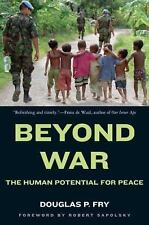 Beyond War : The Human Potential for Peace by Douglas P. Fry (2009, Paperback)