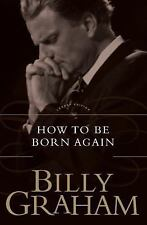 How to Be Born Again (Legacy Edition) BILLY GRAHAM Paperback