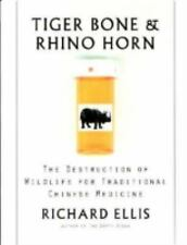 Tiger Bone & Rhino Horn: The Destruction of Wildlife for Traditional C-ExLibrary