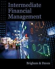 Intermediate Financial Management by Eugene F. Brigham and Phillip R. Daves...
