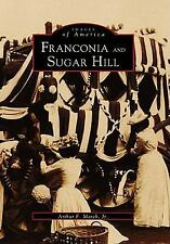 Images of America: Franconia and Sugar Hill by Authur F. March Jr. (1997,...