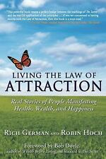 Living the Law of Attraction: Real Stories of People Manifesting Health, Wealth,