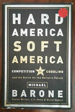 Hard America, Soft America : Competition vs. Coddling and the Battle for...#5194