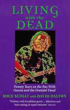 Living with the Dead by David Dalton, Rock Scully (Paperback) The Grateful Dead