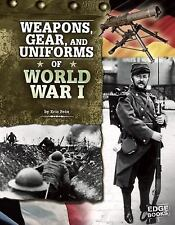 Weapons, Gear, and Uniforms of World War I (Edge Books)