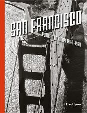 San Francisco : Portrait of a City, 1940-1960 by Fred Lyon (2014, Hardcover)