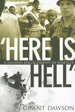 Here Is Hell: Canada's Engagement in Somalia-ExLibrary