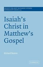 Isaiah's Christ in Matthew's Gospel 123 by Richard Beaton (2007, Paperback)