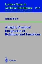 A Tight, Practical Integration of Relations and Functions (Lecture Not-ExLibrary