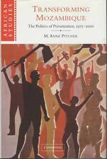 Transforming Mozambique: The Politics of Privatization, 1975-2000 (African Stu..