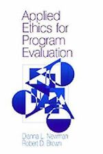 Applied Ethics for Program Evaluation by Dianna L. Newman and Robert D. Brown...