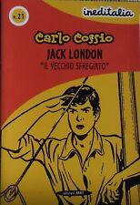 ineditalia n.21 CARLO COSSIO: Jack London il vecchio sfregiato - Anafi