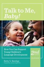 Talk to Me, Baby! : How You Can Support Young Children's Language Development...