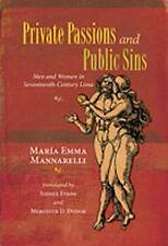 Private Passions and Public Sins: Men and Women in Seventeenth-century Lima (Dia