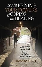 Awakening Your Powers of Coping and Healing : Advice for Those with Cancer or...