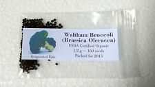 160 USDA Organic Waltham Broccoli Seeds Non GMO Freshly Packed For 2016