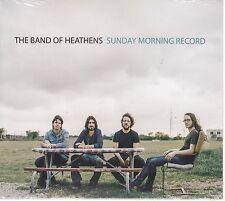 Band of Heathens/Sunday Morning record (NUOVO!)