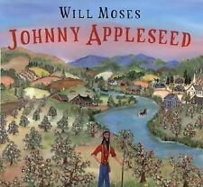 Johnny Appleseed: The Story of a Legend, Will Moses, Good Condition, Book