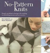 No Pattern Knits: Simple Modular Techniques for Making Wonderful Garments and Ac