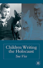 Children Writing the Holocaust, Sue Vice, Vice, Sue Dr, Very Good Book