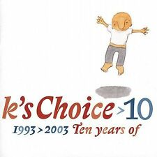 10: 1993-2003 Ten Years Of by K's Choice (CD Apr2006 Cocoon) Very Good Condition