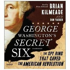 George Washington's Secret Six : The Spy Ring That Saved the American...AUDIO