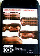 CREATIVE SOURCE  Migration  8 TRACK CARTRIDGE TAPE