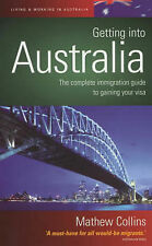 Getting Into Australia: The complete immigration guide to gaining your visa (How