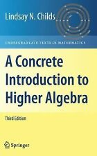 A Concrete Introduction to Higher Algebra by Lindsay N. Childs (2008, Hardcover)
