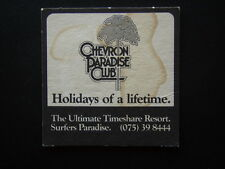 CHEVRON PARADISE CLUB HOLIDAYS OF A LIFETIME ULTIMATE TIMESHARE RESORT COASTER