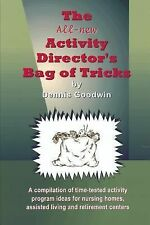 The Activity Director's Bag of Tricks by Dennis Goodwin (2013, Paperback)