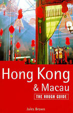 Hong Kong and Macau: The Rough Guide (Rough Guide Travel Guides), Jules Brown, H