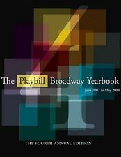 The Playbill Broadway Yearbook: June 2007 to May 2008: Fourth Annual Edition