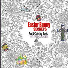 Easter Bunny Secrets Adult Coloring Book (Volume 3) by Ciparum (Paperback) EBO