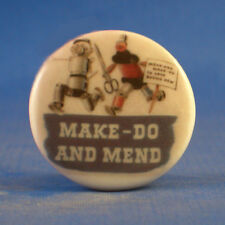 """1""""   BIRCHCROFT PORCELAIN CHINA  BUTTON -- MAKE DO AND MEND"""
