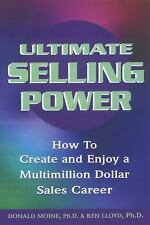 Ultimate Selling Power : How to Create and Enjoy a Multimillion Dollar Sales...