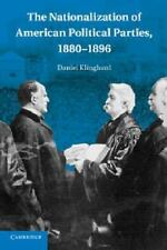The Nationalization of American Political Parties, 1880-1896 by Daniel...