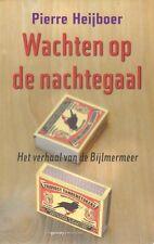 WACHTEN OP DE NACHTEGAAL (VERHAAL BIJLMERMEER) - Pierre Heijboer