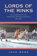 Lords of the Rinks : The Emergence of the National Hockey League, 1875-1936.BOOK