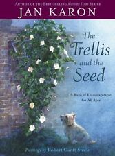 The Trellis and the Seed: A Book of Encouragement for All Ages by Jan Karon, Goo