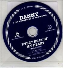 (CH866) Danny & The Champions of the World, Every Beat of My Heart - 2011 DJ CD