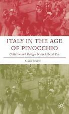 Italy in the Age of Pinocchio: Children and Danger in the Liberal Era (Italian a