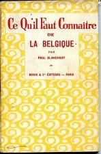 CE QU'IL FAUT CONNAÎTRE DE LA BELGIQUE - Paul Blanchart 1931