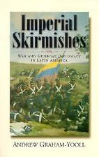 Imperial Skirmishes: War and Gunboat Diplomacy in Latin America