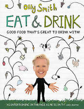 Eat & Drink: Good Food That's Great To Drink With, Olly Smith. NEW Hardback Book
