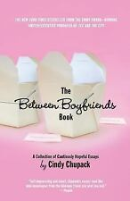 The Between Boyfriends Book: A Collection of Cautiously Hopeful Essays by Cindy