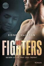 Hot Fighters: Gegen alles, was uns trennt von Sidney Halston (2016, Taschenbuch)