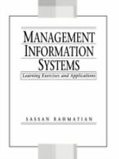 Management Information Systems: Learning Exercises and Applications, Sassan Rahm