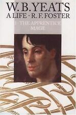 The Apprentice Mage, 1865-1914 W.B. Yeats: A Life, Vol. 1)