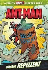 A Marvel Chapter Book Ser.: Ant-Man: Zombie Repellent : A Mighty Marvel...